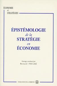 Bernard Paulré - Épistémologie de la stratégie en économie - Contributions au séminaire METIS, 16-17 novembre 1993.
