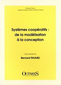 Bernard Pavard - Systèmes coopératifs - De la modélisation à la conception.