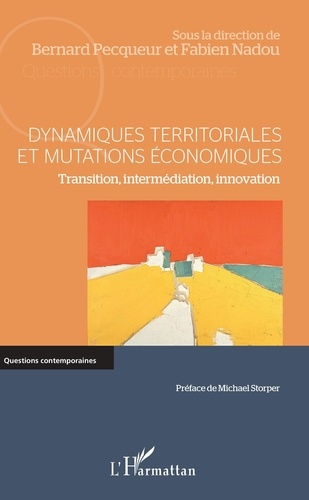 Bernard Pecqueur et Fabien Nadou - Dynamiques territoriales et mutations économiques - Transition, intermédiation, innovation.