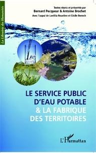 Bernard Pecqueur et Antoine Brochet - Le service public d'eau potable et la fabrique des territoires.