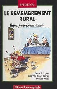 Bernard Peignot et Catherine Minard-Libreau - Le remembrement rural - Etapes, conséquences, recours.