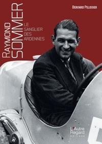 Raymond Sommer- Le Sanglier des Ardennes - Bernard Pélissier pdf epub