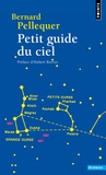 Bernard Pellequer - Petit guide du ciel.