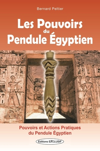 Les Pouvoirs Du Pendule Egyptien Bernard Peltier Livres Furet Du Nord
