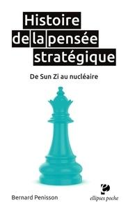 Bernard Pénisson - Histoire de la pensee strategique. de sun zi au nucleaire.