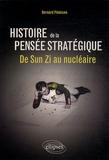Bernard Pénisson - Histoire de la pensée stratégique - De Sun Zi au nucléaire.
