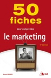 Bernard Perconte - 50 fiches pour comprendre le marketing.