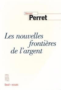 Bernard Perret - Les nouvelles frontières de l'argent.