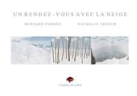 Bernard Perroy et Nathalie Fréour - Un rendez-vous avec la neige - Un rendez-vous avec la neige.