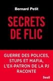 Bernard Petit - Secrets de flics.