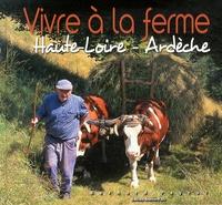 Bernard Peyrol - Vivre à la ferme - Haute-Loire, Ardèche.