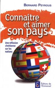 Bernard Peyrous - Connaître et aimer son pays - Une réflexion chrétienne sur les nations.