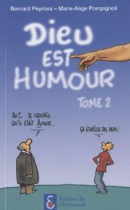 Bernard Peyrous et Marie-Ange Pompignoli - Dieu est humour - Tome 2.