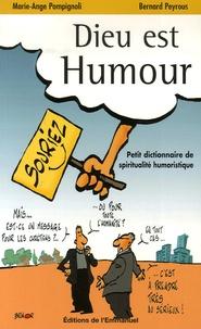 Bernard Peyrous et Marie-Ange Pompignoli - Dieu est humour - Petit dictionnaire de spiritualité humoristique.