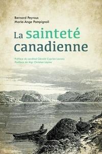 Bernard Peyrous et Marie-Ange Pompignoli - La sainteté canadienne.