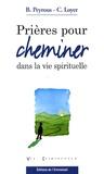 Bernard Peyrous et Catherine Loyer - Prières pour cheminer dans la vie spirituelle.