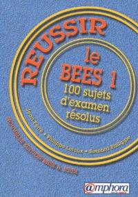 Bernard Philippe et Philippe Leroux - Réussir le BEES 1 - 100 sujets d'examen résolus.
