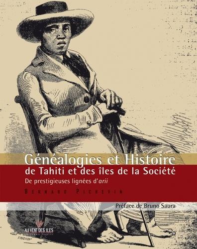 Bernard Pichevin - Généalogies et Histoire de Tahiti et des îles de la Société - De prestigieuses lignées d'arii.