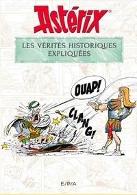 Bernard-Pierre Molin - Astérix - Les vérités historiques expliquées.