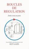 Bernard Pigeron et Henri Mullot - Boucles de régulation - Etude et mise au point.