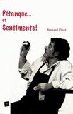 Bernard Pinet - Pétanque... et sentiments !.