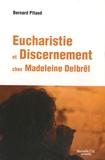 Bernard Pitaud - Eucharistie et Discernement chez Madeleine Delbrêl.