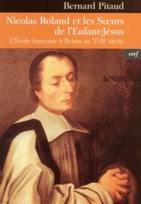 Nicolas Roland et les Soeurs de lEnfant-Jésus. LEcole française à Reims au XVIIème siècle.pdf