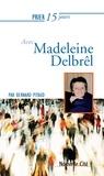 Bernard Pitaud - Prier 15 jours  : Prier 15 jours avec Madeleine Delbrêl - Un livre pratique et accessible.