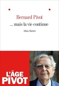 Bernard Pivot - ... mais la vie continue.