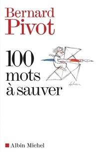 Bernard Pivot et Bernard Pivot - 100 mots à sauver.