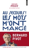 Bernard Pivot - Au secours ! Les mots m'ont mangé.