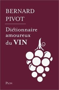 Bernard Pivot - Collector Dictionnaire amoureux du vin.
