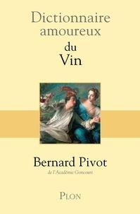 Bernard Pivot - Dictionnaire amoureux du Vin.