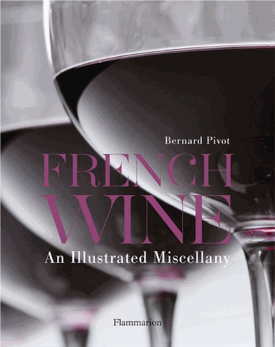 Bernard Pivot - French Wine - An illustrated Miscellany.