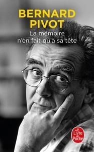 Bernard Pivot - La mémoire n'en fait qu'à sa tête.