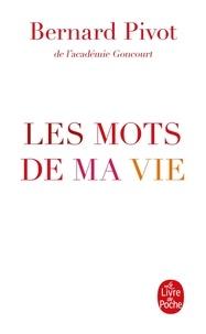 Bernard Pivot - Les Mots de ma vie.