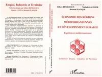 Bernard Planque et  Collectif - ECONOMIE DES REGIONS MEDITERRANEENNES ET DEVELOPPEMENT DURABLE. - Expériences méditerranéennes.