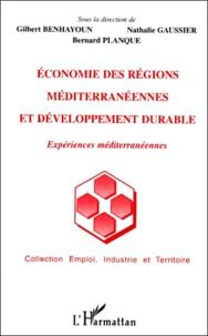 ECONOMIE DES REGIONS MEDITERRANEENNES ET DEVELOPPEMENT DURABLE.- Expériences méditerranéennes - Bernard Planque |