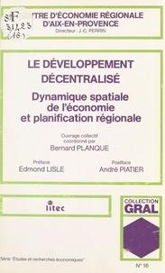 Bernard Planque - Le développement décentralisé : dynamique spatiale de l'économie et planification régionale.