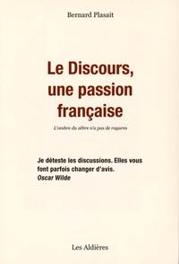 Bernard Plasait - Le discours, une passion française - L'ombre du zèbre n'a pas de rayures.