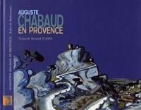 Bernard Plasse - Auguste Chabaud en Provence.