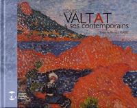 Bernard Plasse - Louis Valtat & ses contemporains (1869-1952).