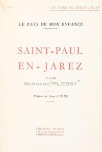Bernard Plessy et Jean Combe - Au pied du Mont Pilat, le pays de mon enfance, Saint-Paul-en-Jarez,.