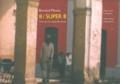 Bernard Plossu - 8 / super 8 - France-Mexique-Ouest américain (1962-1968).