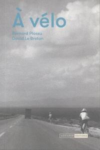 Bernard Plossu et David Le Breton - A vélo.