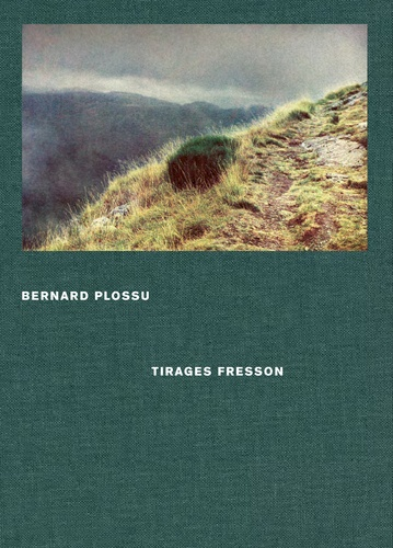 Bernard Plossu. Tirages Fresson