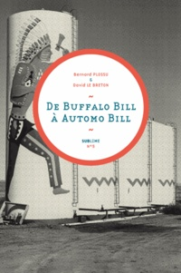 Bernard Plossu et David Le Breton - De Buffalo Bill à Automo Bill.