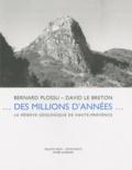 Bernard Plossu et David Le Breton - Des millions d'années... - La réserve géologique de Haute-Provence.