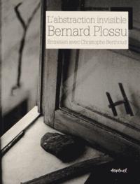 Bernard Plossu - L'abstraction invisible - Entretien avec Christophe Berthoud.