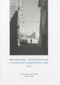 Bernard Plossu et Nathalie Quintane - L'inverse est exactement vrai - A Digne.